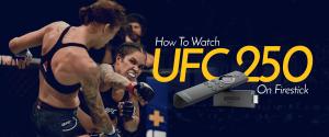 Watch UFC 250 on Firestick