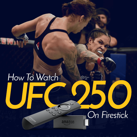 Watch UFC 250 on Firestick
