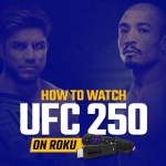 Watch UFC 250 on Roku