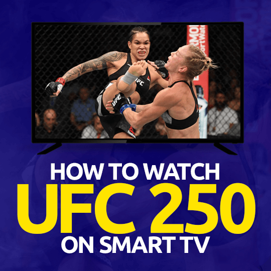 Watch UFC 250 on Smart tv