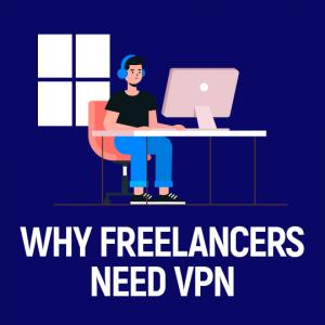 Why Freelancers Need VPN