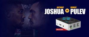 Anthony Joshua vs Kubrat Pulev on kodi