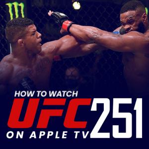 Watch UFC 251 on Apple TV