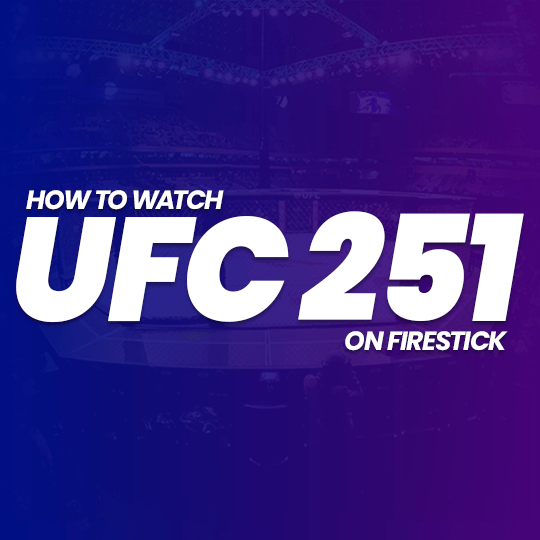 Watch UFC 251 on Firestick