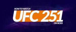 Watch UFC 251 on Kodi