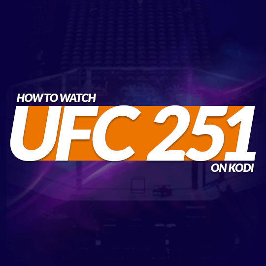 Watch UFC 251 on Kodi