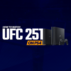 Watch UFC 251 on PS4