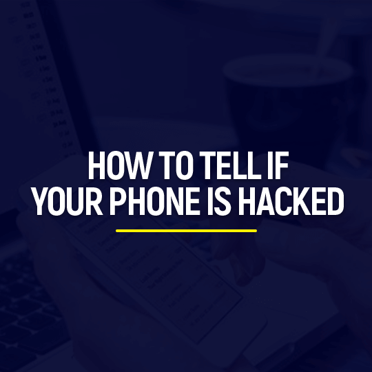How to Tell if Your Phone is Hacked