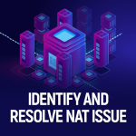 Identify & resolve NAT issue