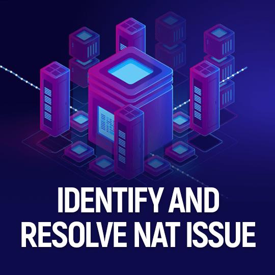 Identify & resolve NAT issue