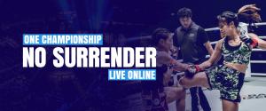 One Championship NO SURRENDER live online