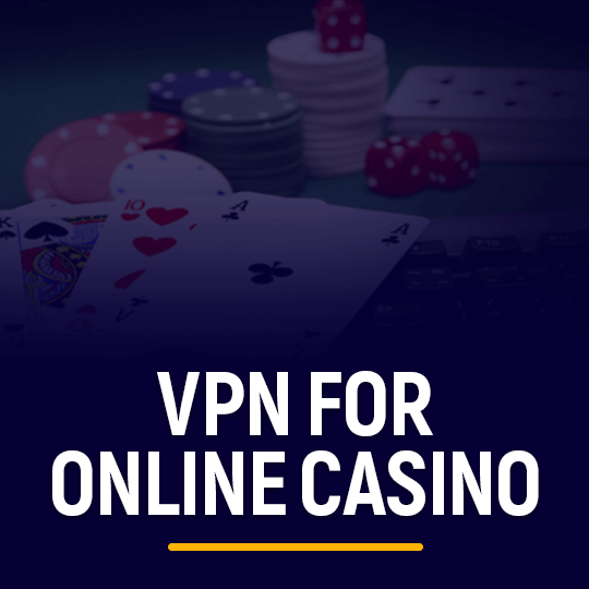 VPN for Online Casino