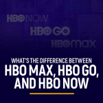 Difference Between HBO Max, HBO GO and HBO Now