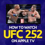 UFC 252 on Apple TV