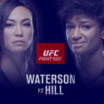 UFC Fight Night - Waterson vs Hill
