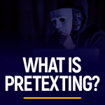 What is Pretexting