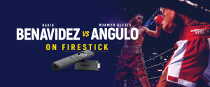 Watch Benavidez vs Angulo on Firestick