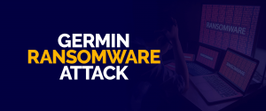 Germin Ransomware Attack