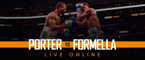 Watch Porter vs Formella Live Online