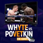 Watch Dillian Whyte vs Alexander Povetkin on Kodi
