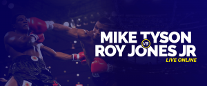 Watch Mike Tyson vs Roy Jones Jr. Live Online