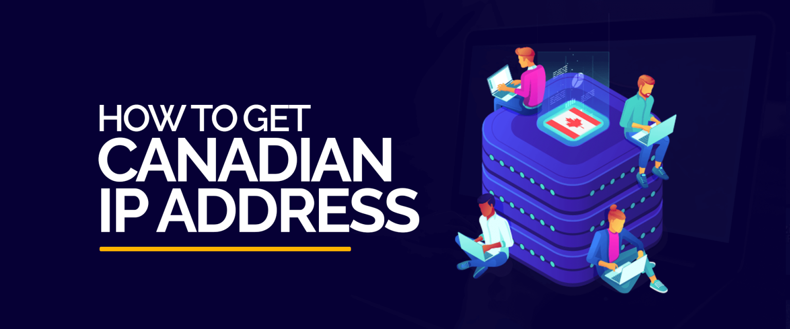 How to Get a Canadian IP Address