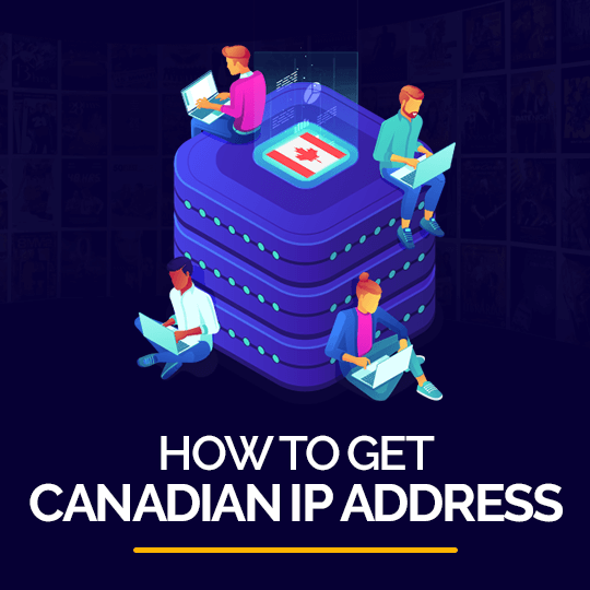 How to Get Canadian IP Address