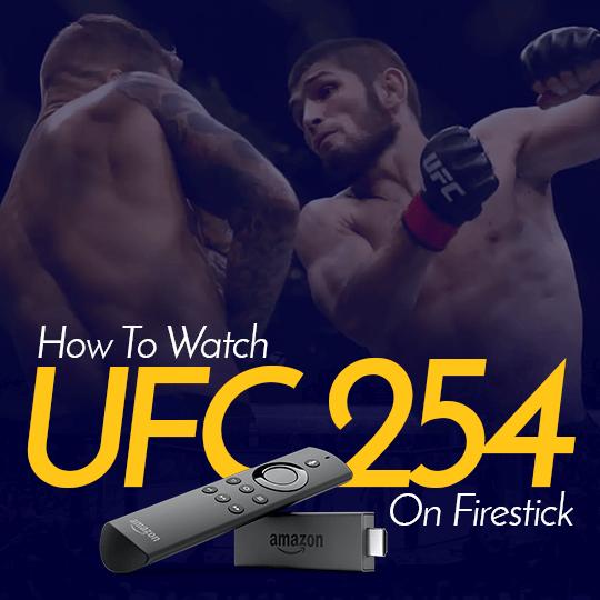 Watch UFC 254 on Firestick