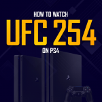 Watch UFC 254 on PS4
