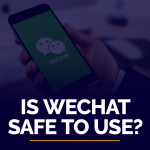 Is WeChat safe to use