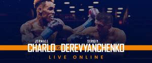 Watch Charlo vs Derevyanchenko Live Online