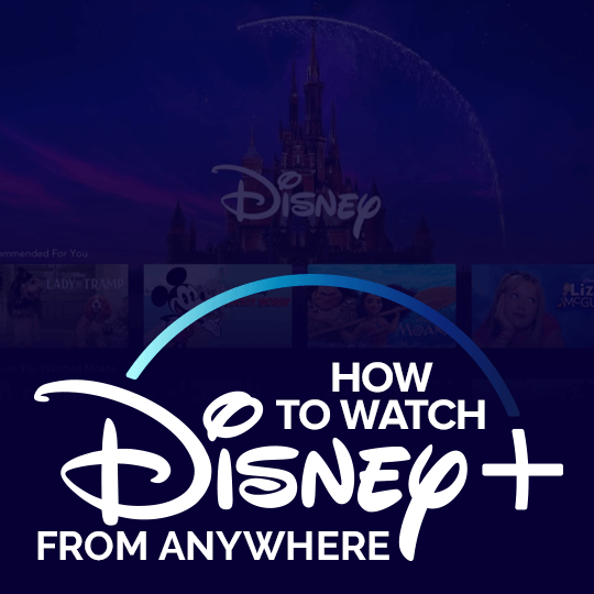 Watch Disney Plus from Anywhere
