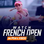 Watch French Open on PS4 & Xbox