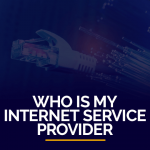 Who Is My Internet Service Provider