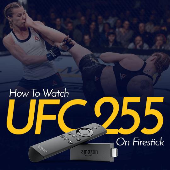 Watch UFC 255 on Firestick