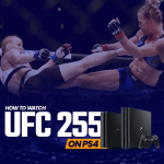 Watch UFC 255 on PS4