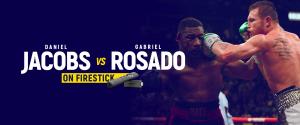Watch Daniel Jacobs vs Gabriel Rosado on Firestick
