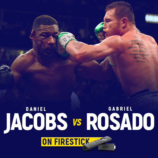 Watch Daniel Jacobs vs Gabriel Rosado on Firestick