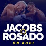 Watch Daniel Jacobs vs Gabriel Rosado on Kodi