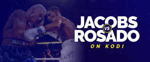 Watch Daniel Jacobs vs Gabriel Rosado on Kodi
