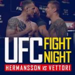 UFC Fight Night - Hermansson vs Vettori
