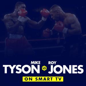 Watch Mike Tyson vs Roy Jones Jr. on smart tv