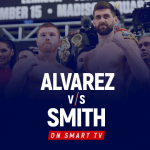 Watch Canelo Alvarez vs Callum Smith on Smart Tv