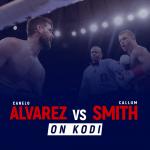 Watch Canelo Alvarez vs Callum Smith on Kodi