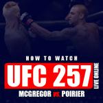 Watch UFC 257 Live Online