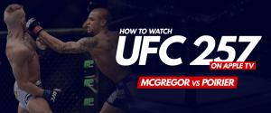 Watch UFC 257 on Apple TV