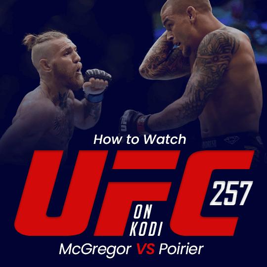 Watch UFC 257 on Kodi