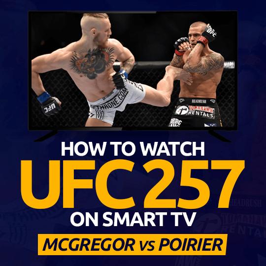 Watch UFC 257 on Smart tv