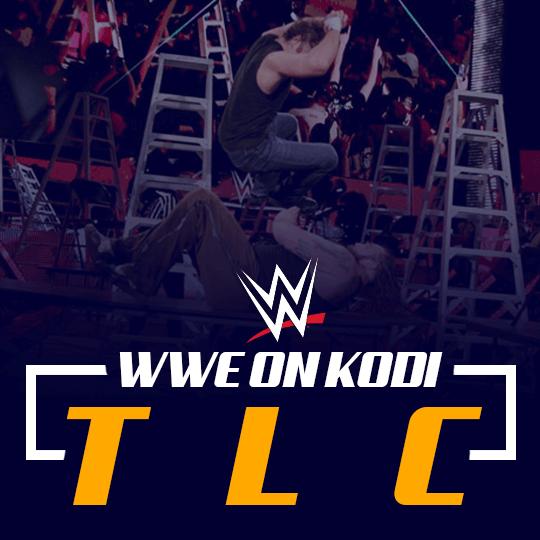 WWE TLC on Kodi