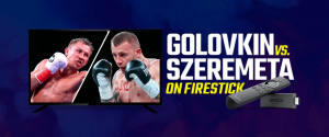 Watch Gennady Golovkin vs Kamil Szeremeta on Firestick